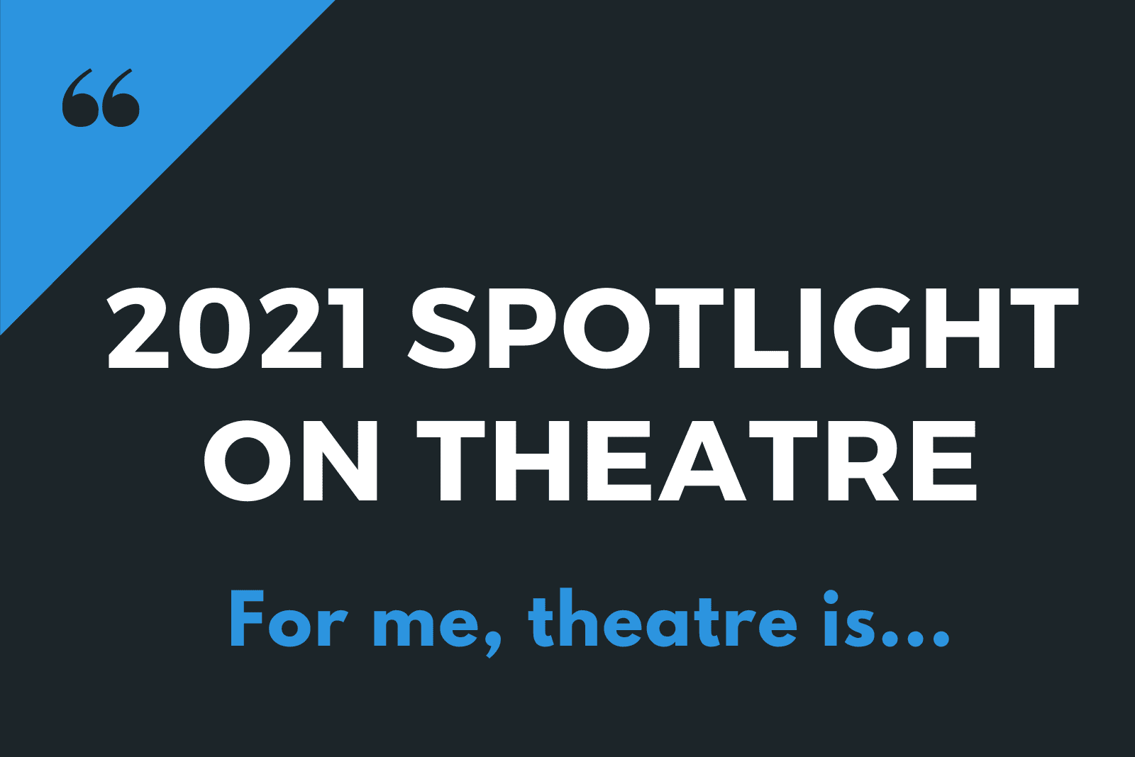 2021 Spotlight on Theatre